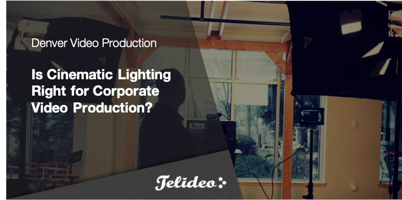 Is Cinematic Lighting Right for Corporate Video Production? (Best Lighting for Business Videos)