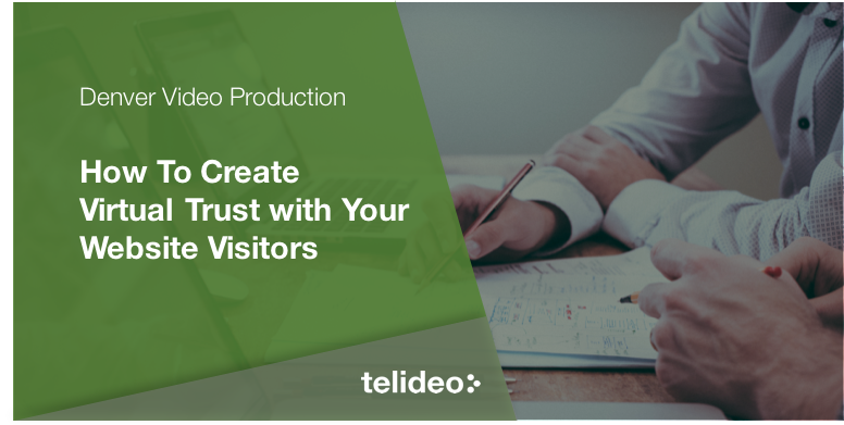 How to Create Virtual Trust with Your Website Visitors
