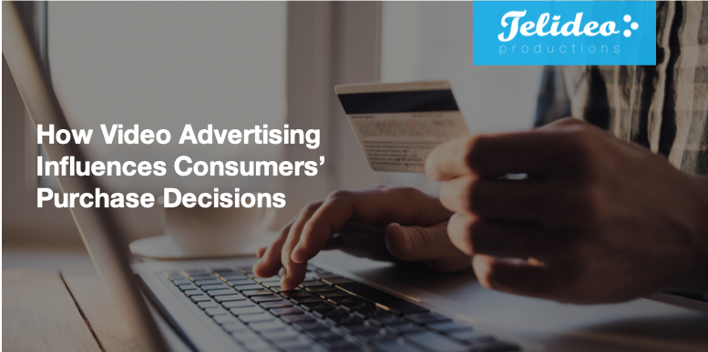 How Video Advertising Influences Consumer Purchase Decisions ( And Gets Them to Take Action)
