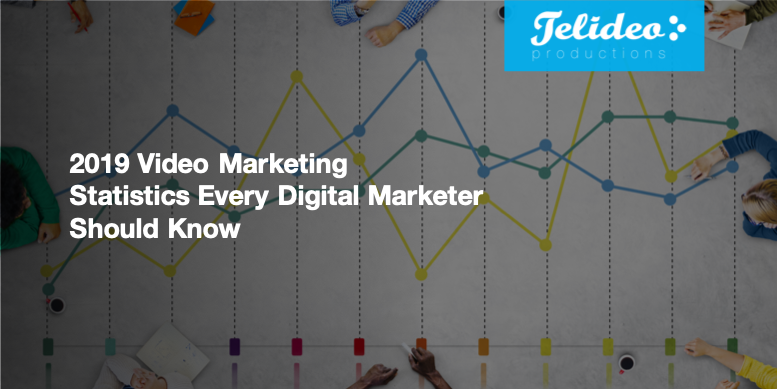 2019 Marketing Statistics Every Digital Marketer Should Know (Why You Need Video)